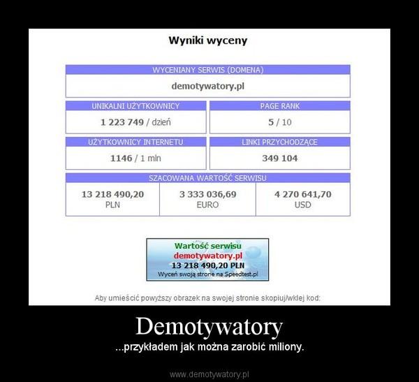 Demotywatory – ...przykładem jak można zarobić miliony.
