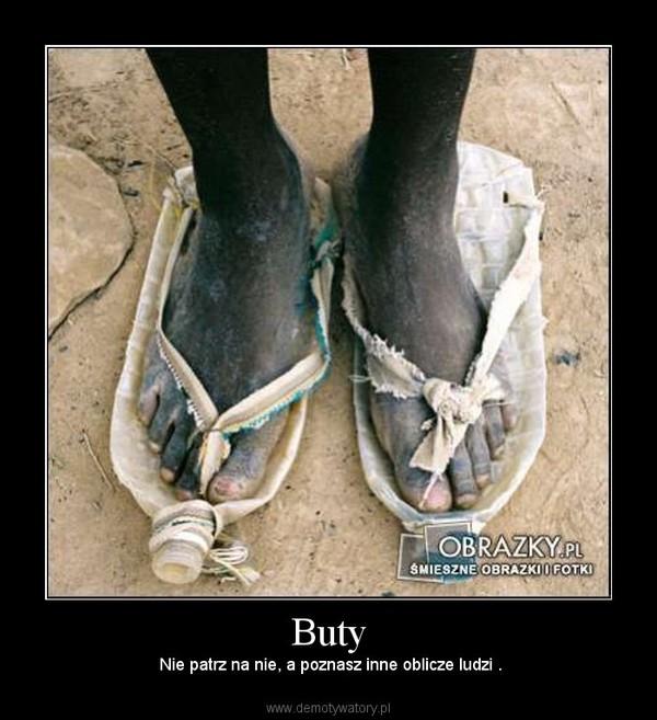 Buty – Nie patrz na nie, a poznasz inne oblicze ludzi .