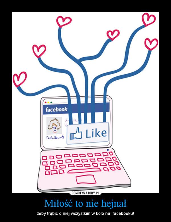 Miłość to nie hejnał – żeby trąbić o niej wszystkim w koło na  facebooku!