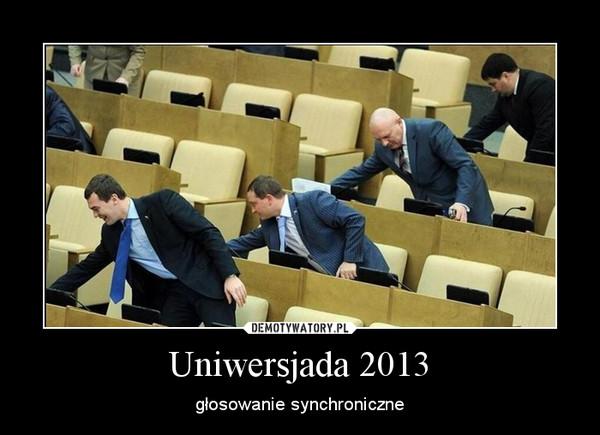 Uniwersjada 2013 – głosowanie synchroniczne