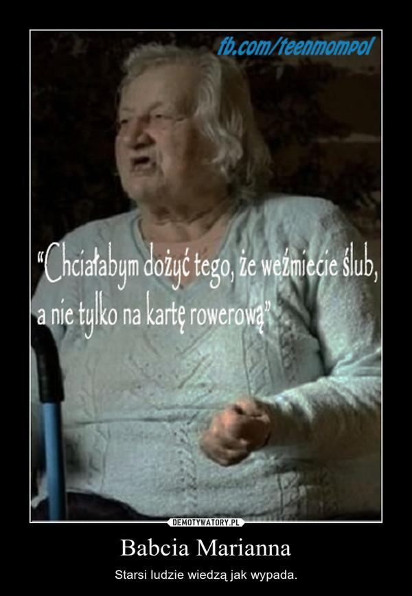 Babcia Marianna – Starsi ludzie wiedzą jak wypada.