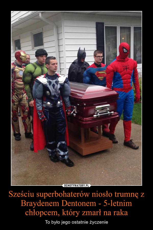 Sześciu superbohaterów niosło trumnę z Braydenem Dentonem - 5-letnim chłopcem, który zmarł na raka – To było jego ostatnie życzenie
