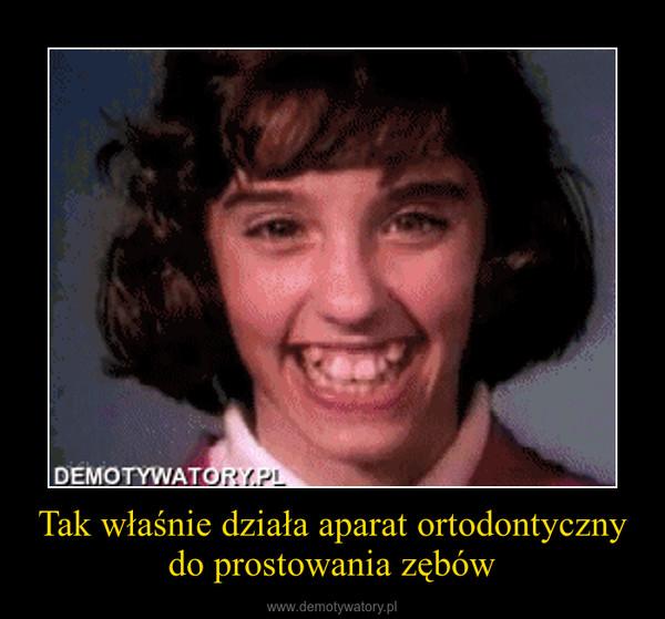 Tak właśnie działa aparat ortodontyczny do prostowania zębów –