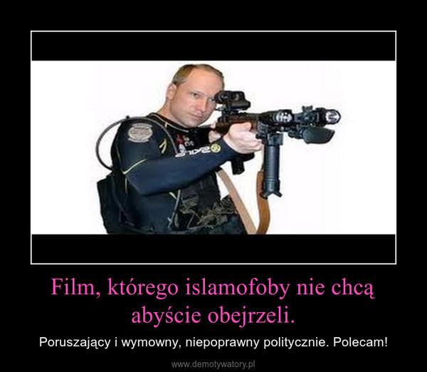 Film, którego islamofoby nie chcą abyście obejrzeli. – Poruszający i wymowny, niepoprawny politycznie. Polecam!