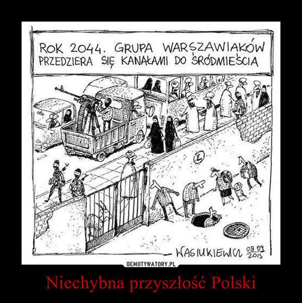 Niechybna przyszłość Polski –