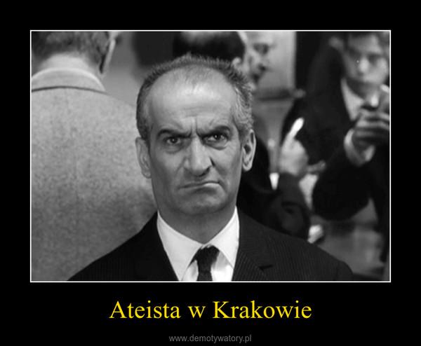Ateista w Krakowie –
