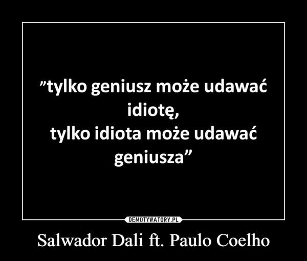 Salwador Dali ft. Paulo Coelho