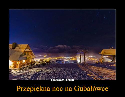 Przepiękna noc na Gubałówce