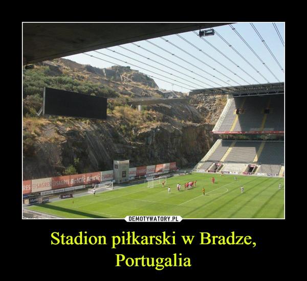 Stadion piłkarski w Bradze, Portugalia –