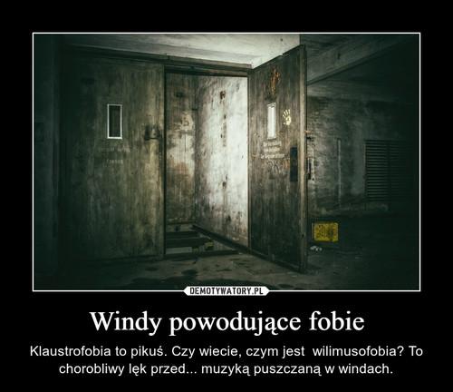 Windy powodujące fobie