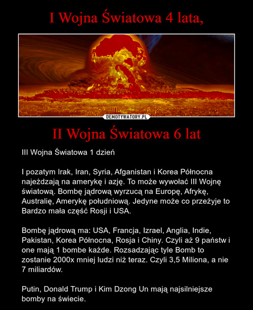 I Wojna Światowa 4 lata, II Wojna Światowa 6 lat