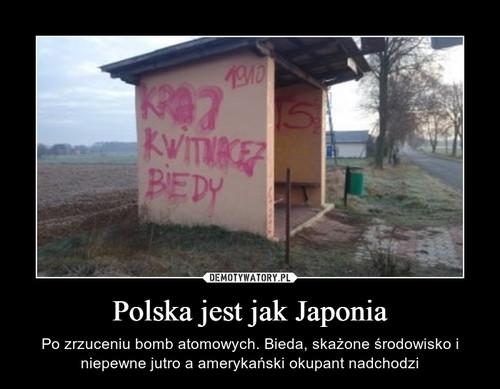 Polska jest jak Japonia