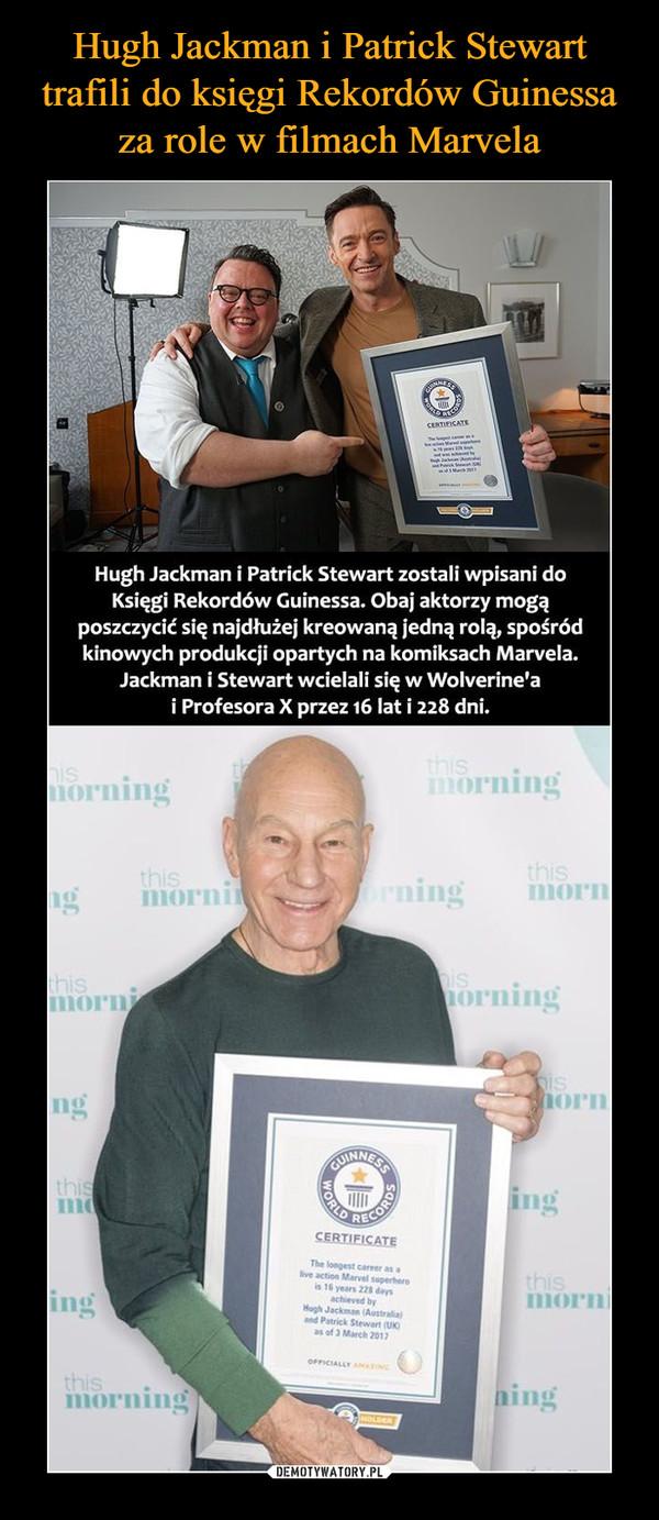 Hugh Jackman i Patrick Stewart trafili do księgi Rekordów Guinessa za role w filmach Marvela