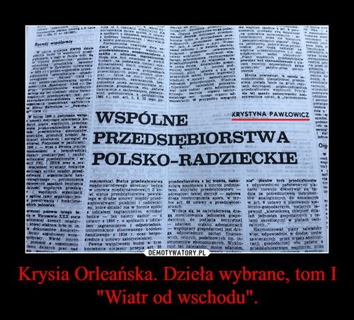 """Krysia Orleańska. Dzieła wybrane, tom I """"Wiatr od wschodu""""."""