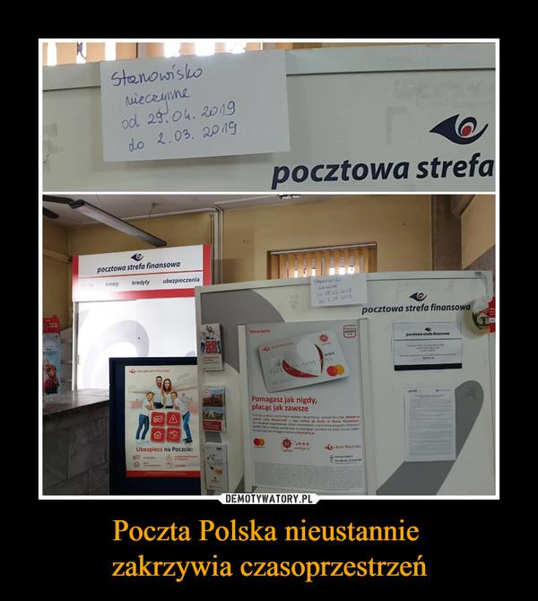 Poczta Polska nieustannie zakrzywia czasoprzestrzeń –