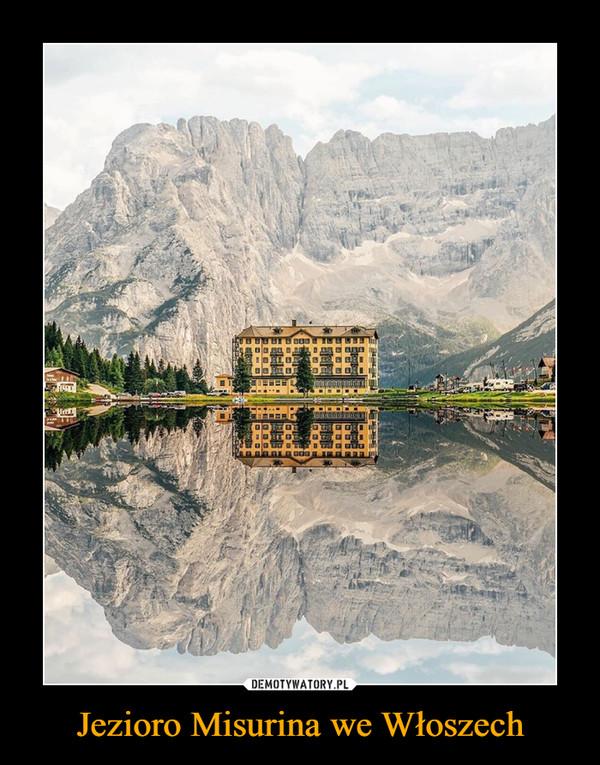 Jezioro Misurina we Włoszech –
