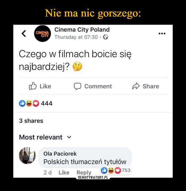 –  Cinema City Poland Thursday at 07:30Czego w filmach boicie się najbardziej? Polskich tłumaczeń tytułów