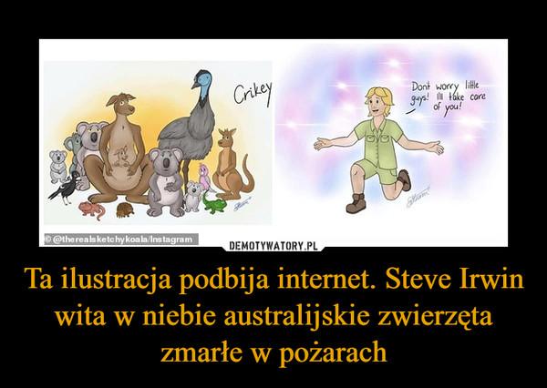 Ta ilustracja podbija internet. Steve Irwin wita w niebie australijskie zwierzęta zmarłe w pożarach –
