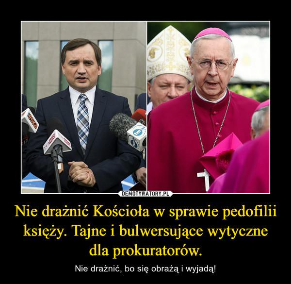 Nie drażnić Kościoła w sprawie pedofilii księży. Tajne i bulwersujące wytyczne dla prokuratorów. – Nie drażnić, bo się obrażą i wyjadą!