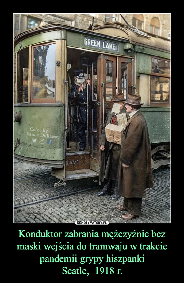 Konduktor zabrania mężczyźnie bez maski wejścia do tramwaju w trakcie pandemii grypy hiszpankiSeatle,  1918 r. –