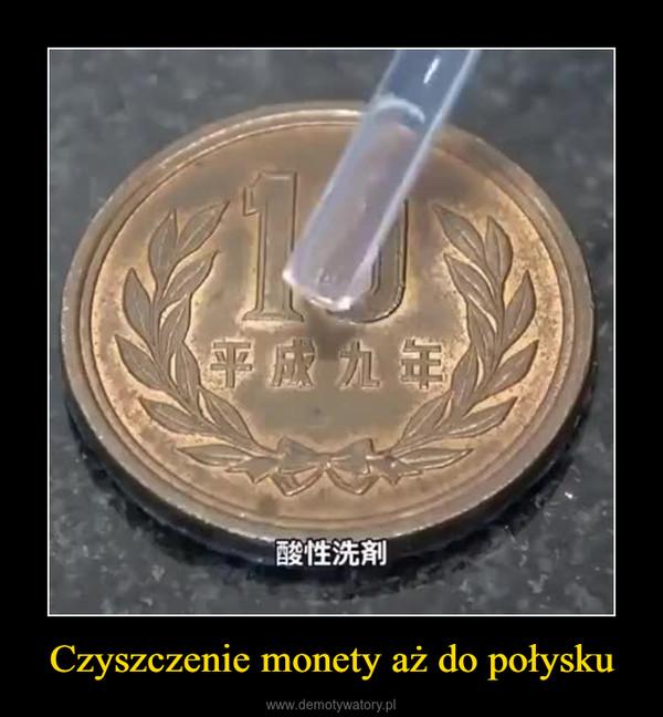 Czyszczenie monety aż do połysku –