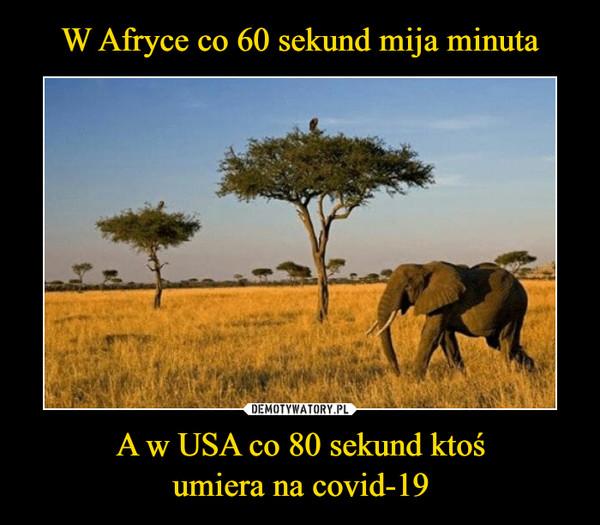 A w USA co 80 sekund ktośumiera na covid-19 –