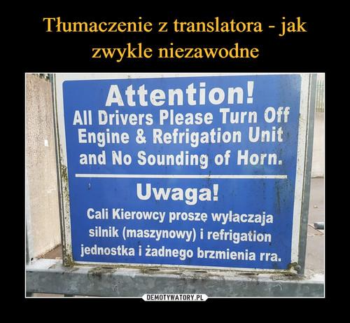 Tłumaczenie z translatora - jak zwykle niezawodne