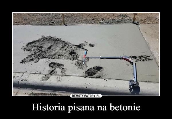 Historia pisana na betonie –