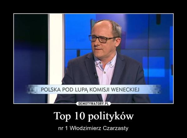 Top 10 polityków – nr 1 Włodzimierz Czarzasty
