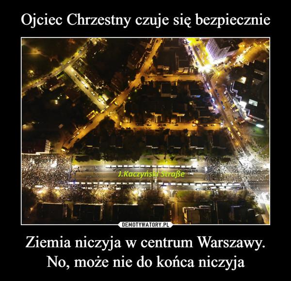 Ziemia niczyja w centrum Warszawy. No, może nie do końca niczyja –