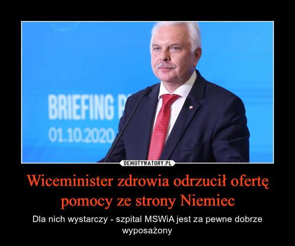 Wiceminister zdrowia odrzucił ofertę pomocy ze strony Niemiec – Dla nich wystarczy - szpital MSWiA jest za pewne dobrze wyposażony