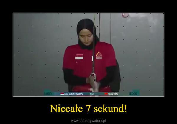 Niecałe 7 sekund! –