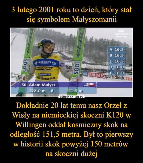 Dokładnie 20 lat temu nasz Orzeł z Wisły na niemieckiej skoczni K120 w Willingen oddał kosmiczny skok na odległość 151,5 metra. Był to pierwszy w historii skok powyżej 150 metrów na skoczni dużej –