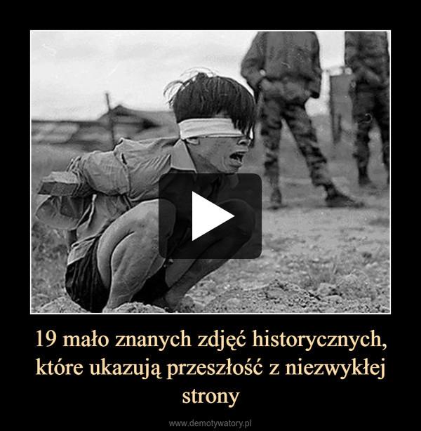 19 mało znanych zdjęć historycznych, które ukazują przeszłość z niezwykłej strony –