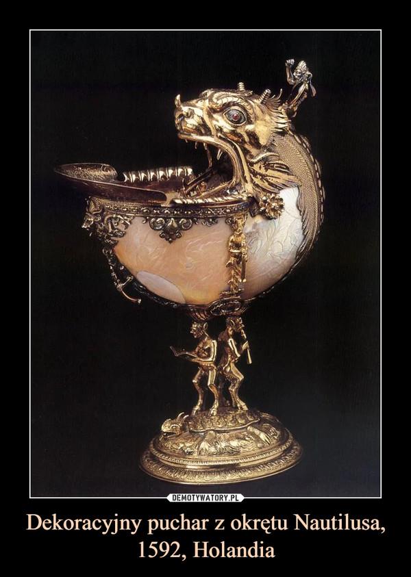 Dekoracyjny puchar z okrętu Nautilusa, 1592, Holandia –