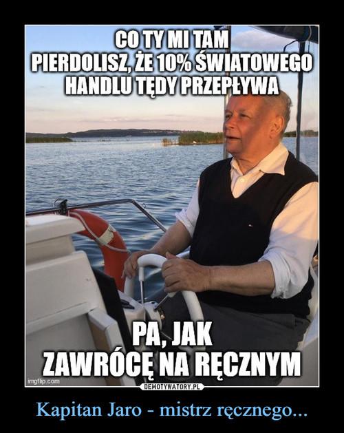 Kapitan Jaro - mistrz ręcznego...