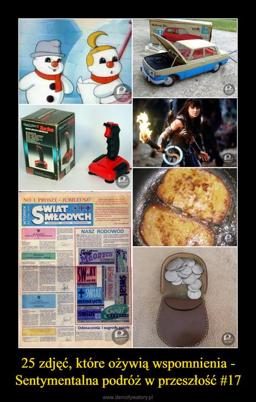 25 zdjęć, które ożywią wspomnienia - Sentymentalna podróż w przeszłość #17