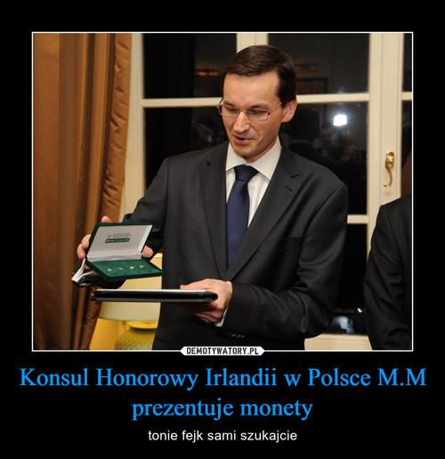 Konsul Honorowy Irlandii w Polsce M.M prezentuje monety