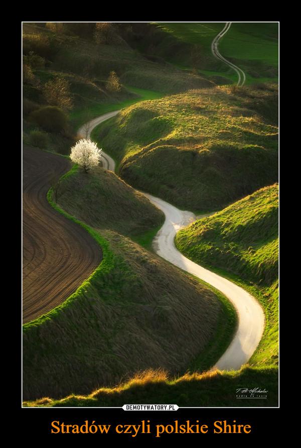 Stradów czyli polskie Shire –