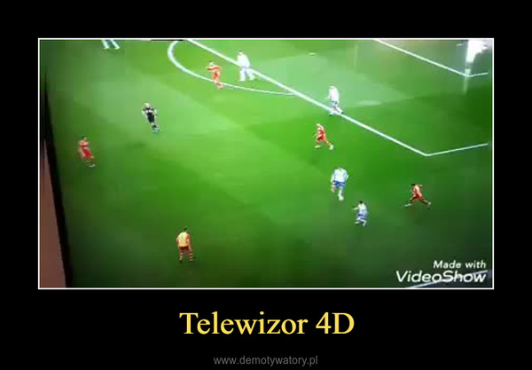 Telewizor 4D –