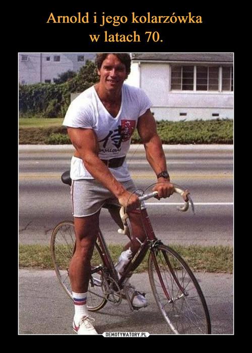 Arnold i jego kolarzówka  w latach 70.