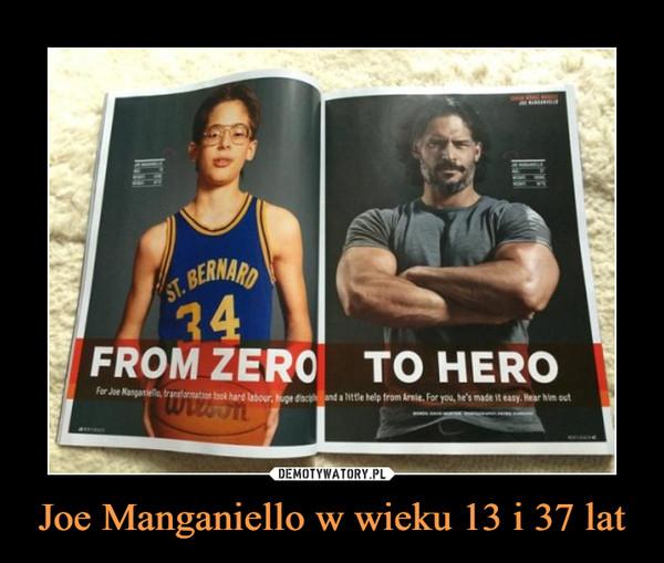 Joe Manganiello w wieku 13 i 37 lat –