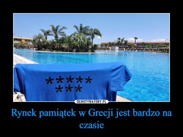 Rynek pamiątek w Grecji jest bardzo na czasie –