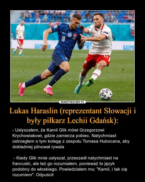 Lukas Haraslin (reprezentant Słowacji i były piłkarz Lechii Gdańsk):