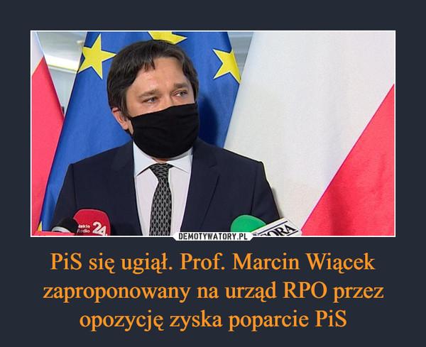 PiS się ugiął. Prof. Marcin Wiącek zaproponowany na urząd RPO przez opozycję zyska poparcie PiS –