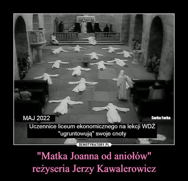"""""""Matka Joanna od aniołów""""reżyseria Jerzy Kawalerowicz –"""