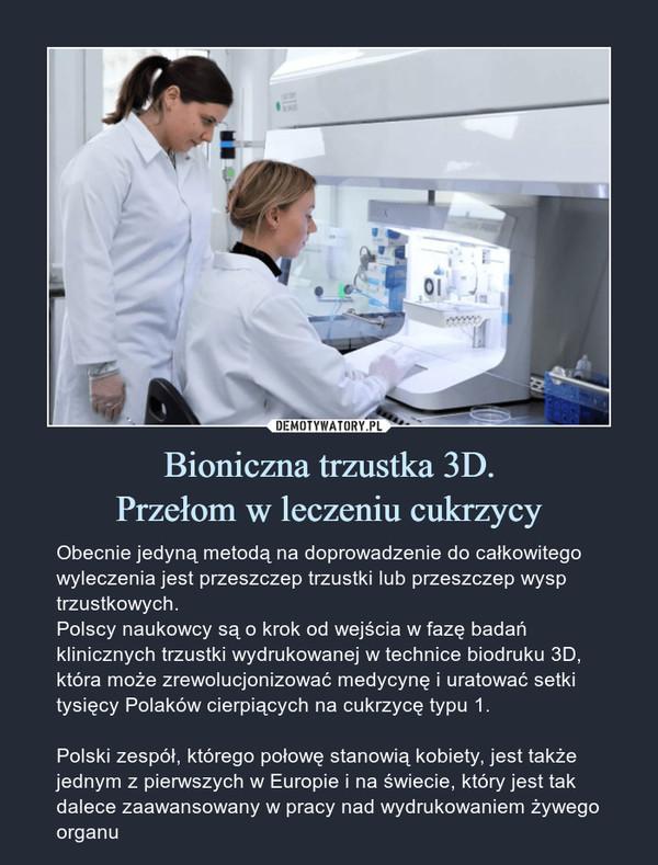 Bioniczna trzustka 3D. Przełom w leczeniu cukrzycy