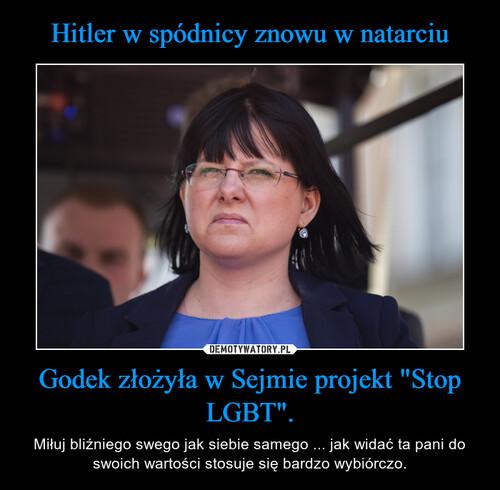 """Hitler w spódnicy znowu w natarciu Godek złożyła w Sejmie projekt """"Stop LGBT""""."""