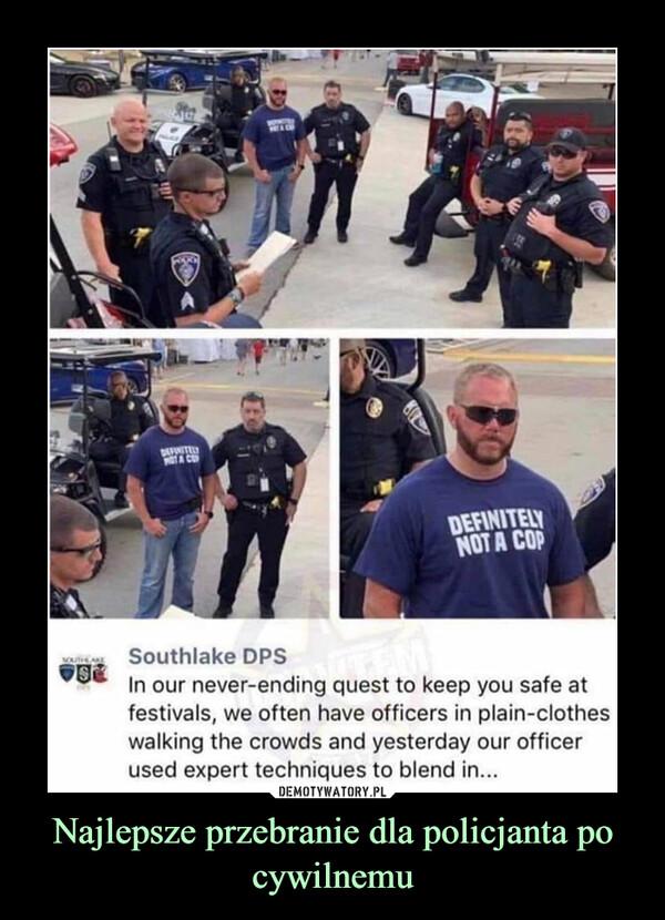 Najlepsze przebranie dla policjanta po cywilnemu –