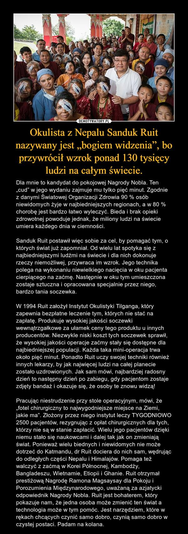 """Okulista z Nepalu Sanduk Ruit nazywany jest """"bogiem widzenia"""", bo przywrócił wzrok ponad 130 tysięcy ludzi na całym świecie."""